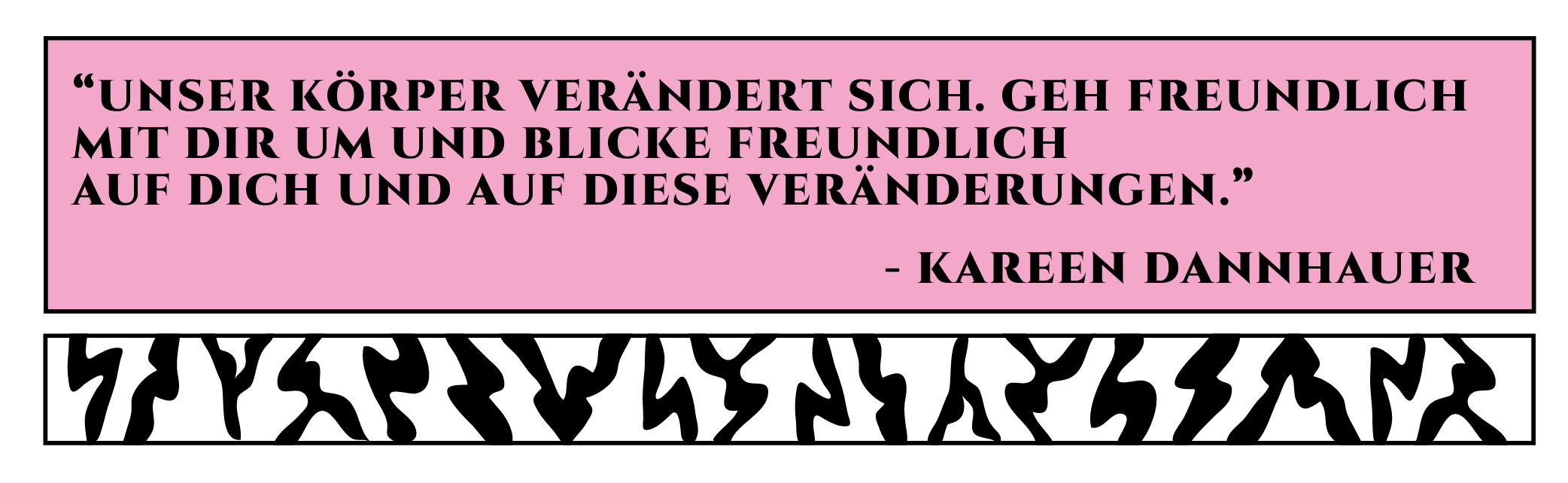 Zitat Kareen Dannhauer Körper verändern sich und das ist ok, sei freundlich mit dir
