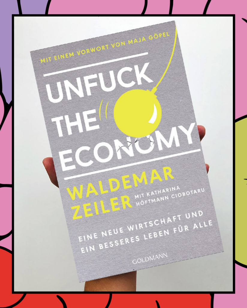 Unfuck the Economy Buch von Waldemar Zeiler mit buntem Rahmen