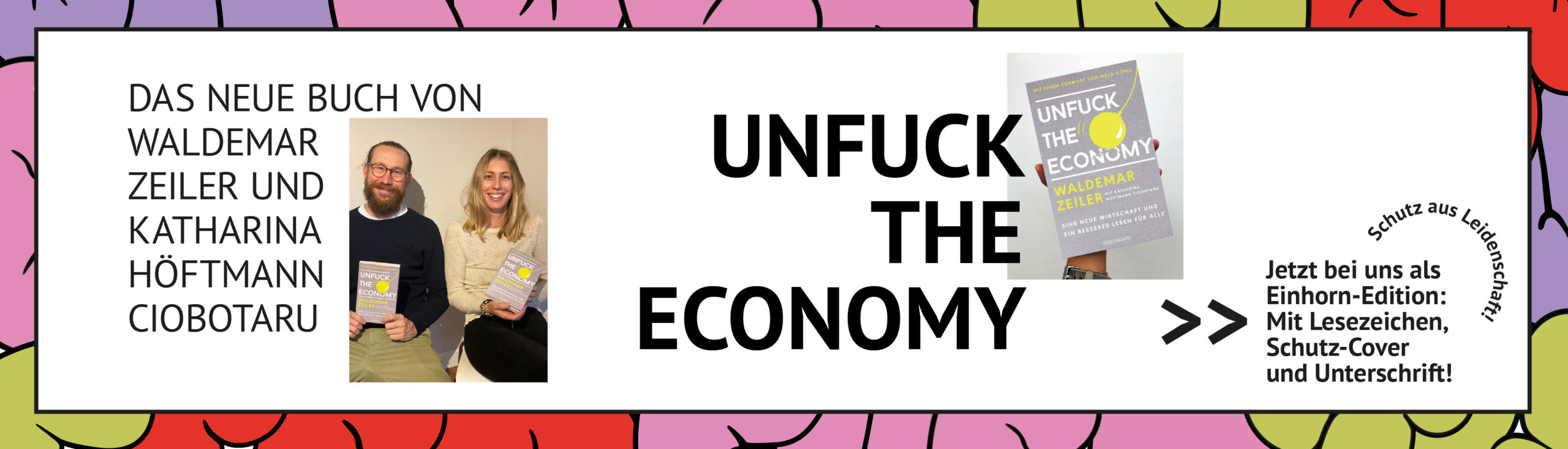 Waldemar Zeiler und Katharina Höftmann Ciobotaru mit ihrem Buch Unfuck the Economy in der Hand