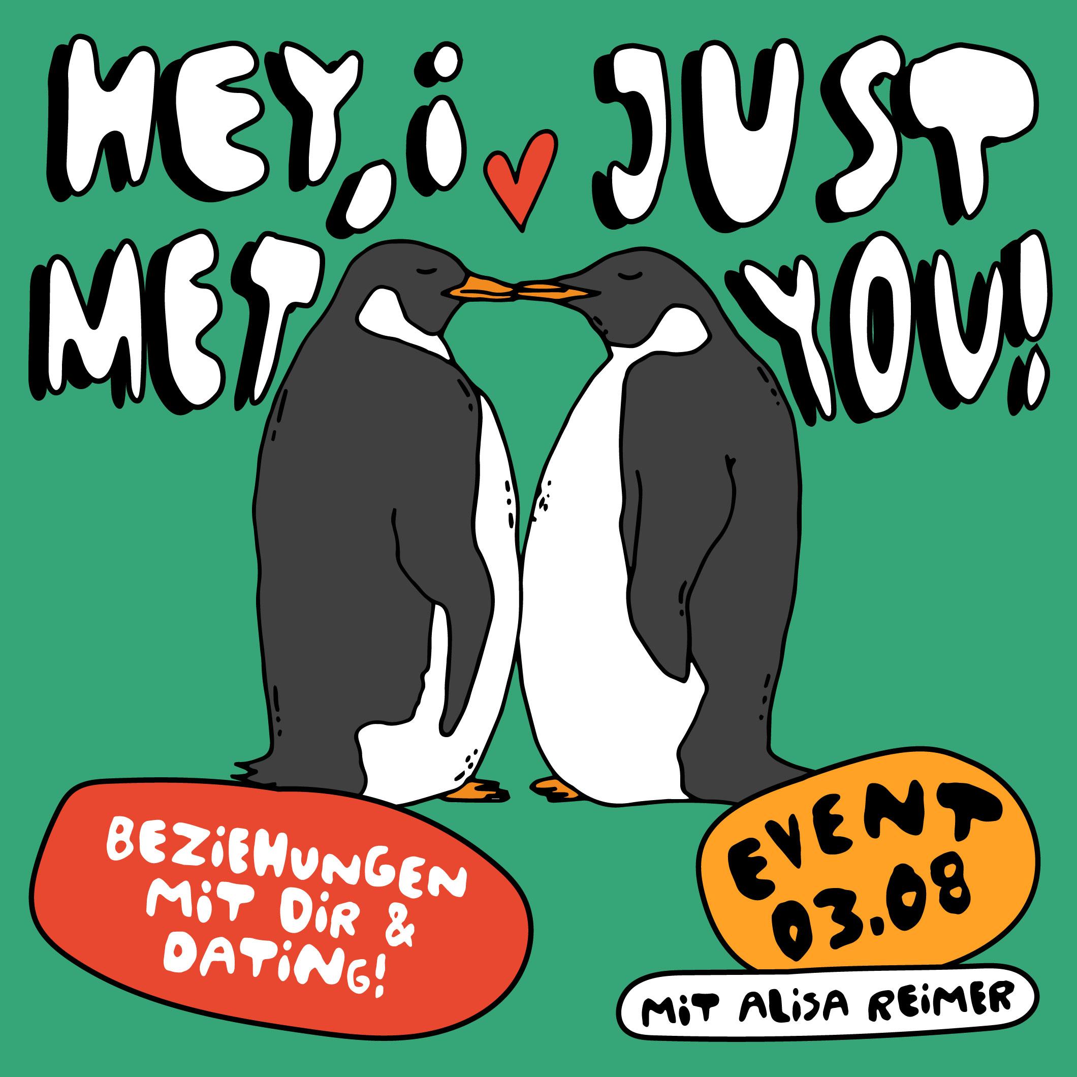 Von Sandra Bayer illustrierte Pinguine die sich küssen mit Slogan Hey, I just met you für Event 03.08.2021