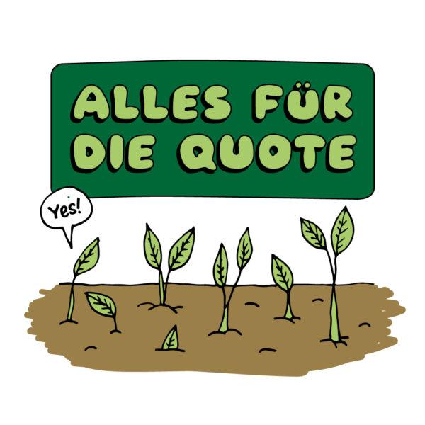 Illustration wachsende kleine Bäume und der Überschrift Alles fuer die Quote